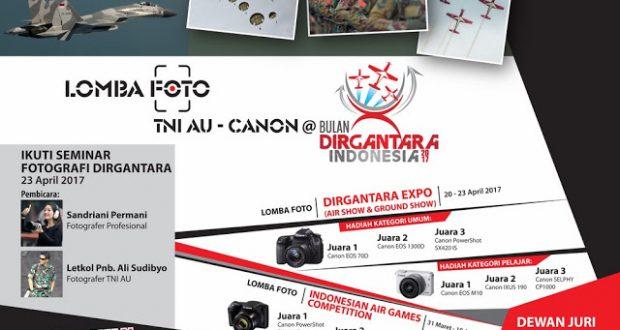 LOMBA FOTO TNI AU – CANON BULAN DIRGANTARA INDONESIA 2017 (DL : 23 April 2017)